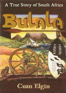 BULALA: A True Story of South Africa - Cuan Elgin