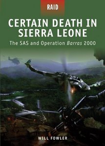 Certain Death in Sierra Leone: The SAS and Operation Barras 2000 (eBook)