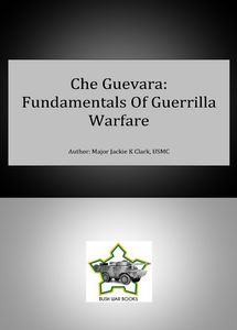 Che Guevara: Fundamentals Of Guerrilla Warfare ***FREE eBook, 36 pages***