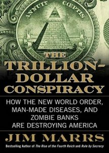 The Trillion-Dollar Conspiracy: How the New World Order, Man-Made Diseases and Zombie Banks Are Destroying America (eBook)