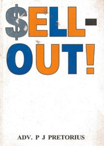 SELL-OUT!: The Truth Behind the History of South African Politics  ***FREE eBook, 200 pages***