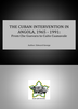 THE CUBAN INTERVENTION IN ANGOLA, 1965 - 1991  ***eBook, 370 pages***