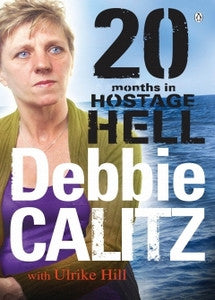 20 Months In Hostage Hell - Debbie Calitz with Ulrike Hill