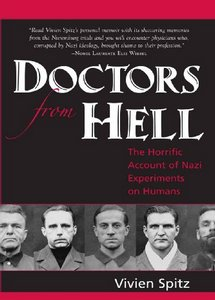 Doctors From Hell: The Horrific Account of Nazi Experiments on Humans (eBook)