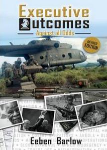 Executive Outcomes: Against All Odds - Eeben Barlow (Revised Edition) (Hardcover, Signed)