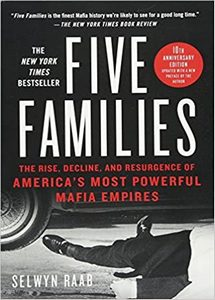 Five Families: The Rise, Decline, and Resurgence of America's Most Powerful Mafia Empires (eBook)