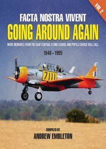 Facta Nostra Vivent: Going Around Again - More Memories from The SAAF Central Flying School and Pupils Course Roll Call (1948 - 1995)