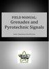 Field Manual: Grenades and Pyrotechnic Signals ***eBook, 85 pages***