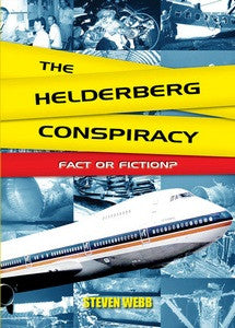 The Helderberg Conspiracy: Fact or Fiction? - Steven Webb