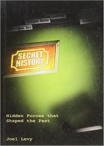 Secret History: Hidden Forces That Shaped the Past (eBook)