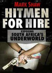 Image result for Hitmen for Hire: Exposing South Africa's Underworld by Mark Shaw