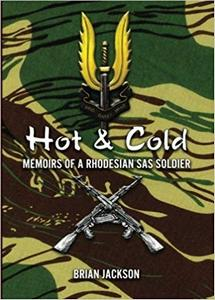Hot and Cold: Memoirs Of A Rhodesian SAS Soldier - Brian Jackson