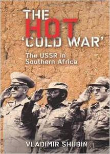 The Hot Cold War: The USSR in Southern Africa   -   Vladimir Shubin (eBook)