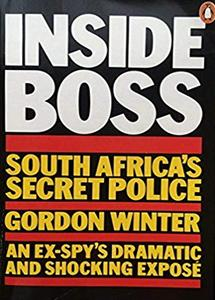 Inside Boss: South Africa's Secret Police - Gordon Winter   ***eBook, 323 pages***
