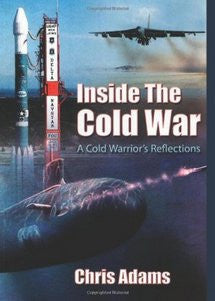 Inside the Cold War: A Cold Warrior's Reflections - Chris Adams ***eBook***