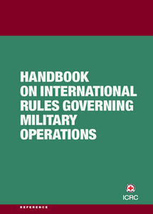 Handbook On International Rules Governing Military Operations ***FREE eBook, 464 pages***