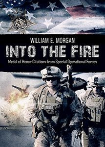 Into the Fire: Medal of Honor Citations from Special Operational Forces (eBook)
