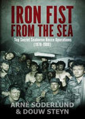 IRON FIST FROM THE SEA: Top Secret Seaborne Recce Operations (1978-1988) - Arne Söderlund & Douw Steyn
