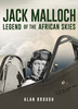 Jack Malloch: Legend of the African Skies - Alan Brough