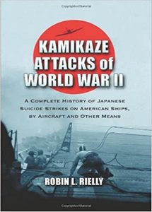 Kamikaze Attacks of World War II: A Complete History of Japanese Suicide Strikes (eBook)