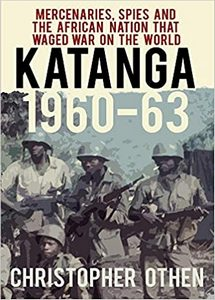 KATANGA: 1960-63 - Christopher Othen