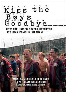 Kiss the Boys Goodbye: How the United States Betrayed Its Own POW's in Vietnam (eBook)