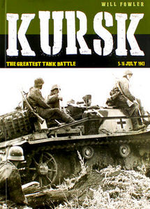 Kursk: The Greatest Tank Battle - Will Fowler