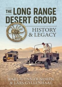 THE LONG RANGE DESERT GROUP: History and Legacy - Lars Gyllenhaal & Karl-Gunnar Norén