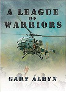 A League of Warriors - Gary Albyn