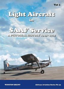 Light Aircraft in SAAF Service: A Pictorial History 1948 - 2018 - Winston Brent
