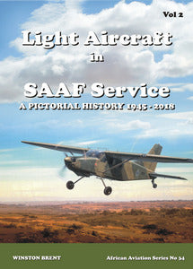 Light Aircraft in SAAF Service: A Pictorial History: Volume 2 - 1948 - 2018 - Winston Brent