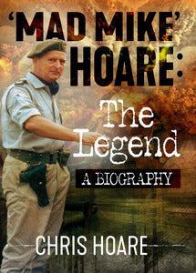 """Mad Mike""Hoare: The Legend - Chris Hoare"