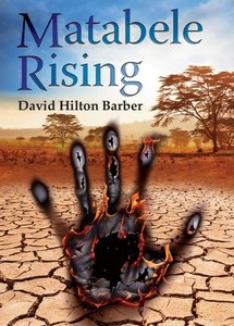 Matabele Rising - David Hilton Barber