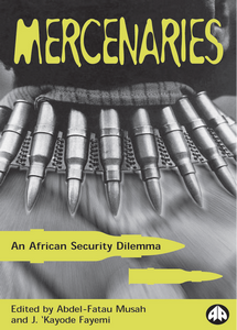 Mercenaries: An African Security Dilemma   ***eBook, 349 pages***
