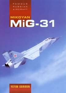 Famous Russian Aircraft - Mig 31   ***eBook, 226 pages***