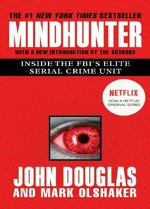 Mindhunter: Inside the FBI's Elite Serial Crime Unit (eBook)
