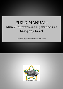 Field Manual: Mine/Countermine Operations at Company Level ***eBook, 250 pages***