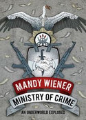 Ministry Of Crime: An Underworld Explored - Mandy Wiener