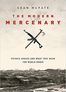 The Modern Mercenary: Private Armies and What They Mean for World Order  (eBook)
