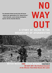 No Way Out: A Story of Valor in the Mountains of Afghanistan (eBook)