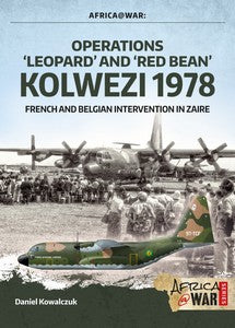 OPERATIONS 'LEOPARD' AND 'RED BEAN' - KOLWEZI 1978 - FRENCH AND BELGIAN INTERVENTION IN ZAIRE