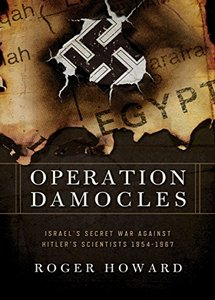 Operation Damocles: Israel's Secret War Against Hitler's Scientists, 1951–1967 (eBook)