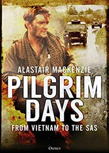 Pilgrim Days: From Vietnam to the SAS - Alastair MacKenzie