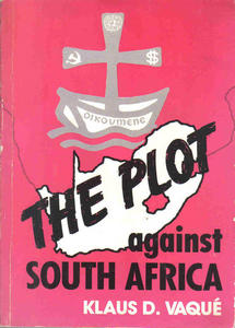 The Plot Against South Africa - Klaus D. Vaque (eBook)