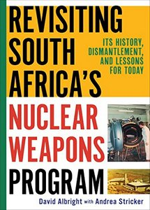 Revisiting South Africa's Nuclear Weapons Program: Its History, Dismantlement, and Lessons for Today (eBook)