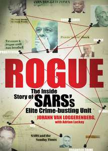 Rogue: The Inside Story of SARS's Elite Crime-busting Unit - Johann van Loggerenberg and Adrian Lackay