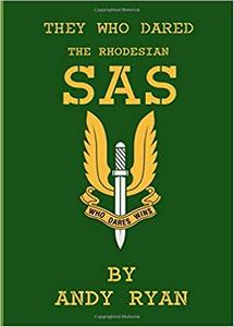 The Rhodesian SAS: They Who Dared - Andy Ryan