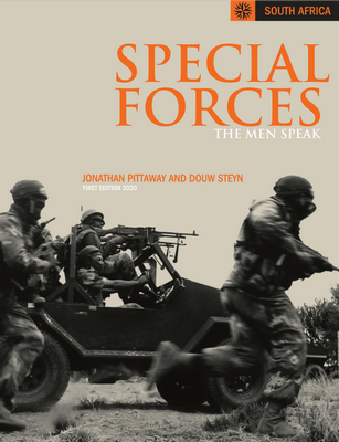 SPECIAL FORCES: The Men Speak - Jonathan Pittaway & Douw Steyn
