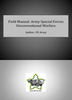 Field Manual: Army Special Operations Forces: Unconventional Warfare (eBook)