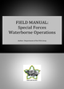 Field Manual: Special Forces Waterborne Operations ***eBook, 107 pages***